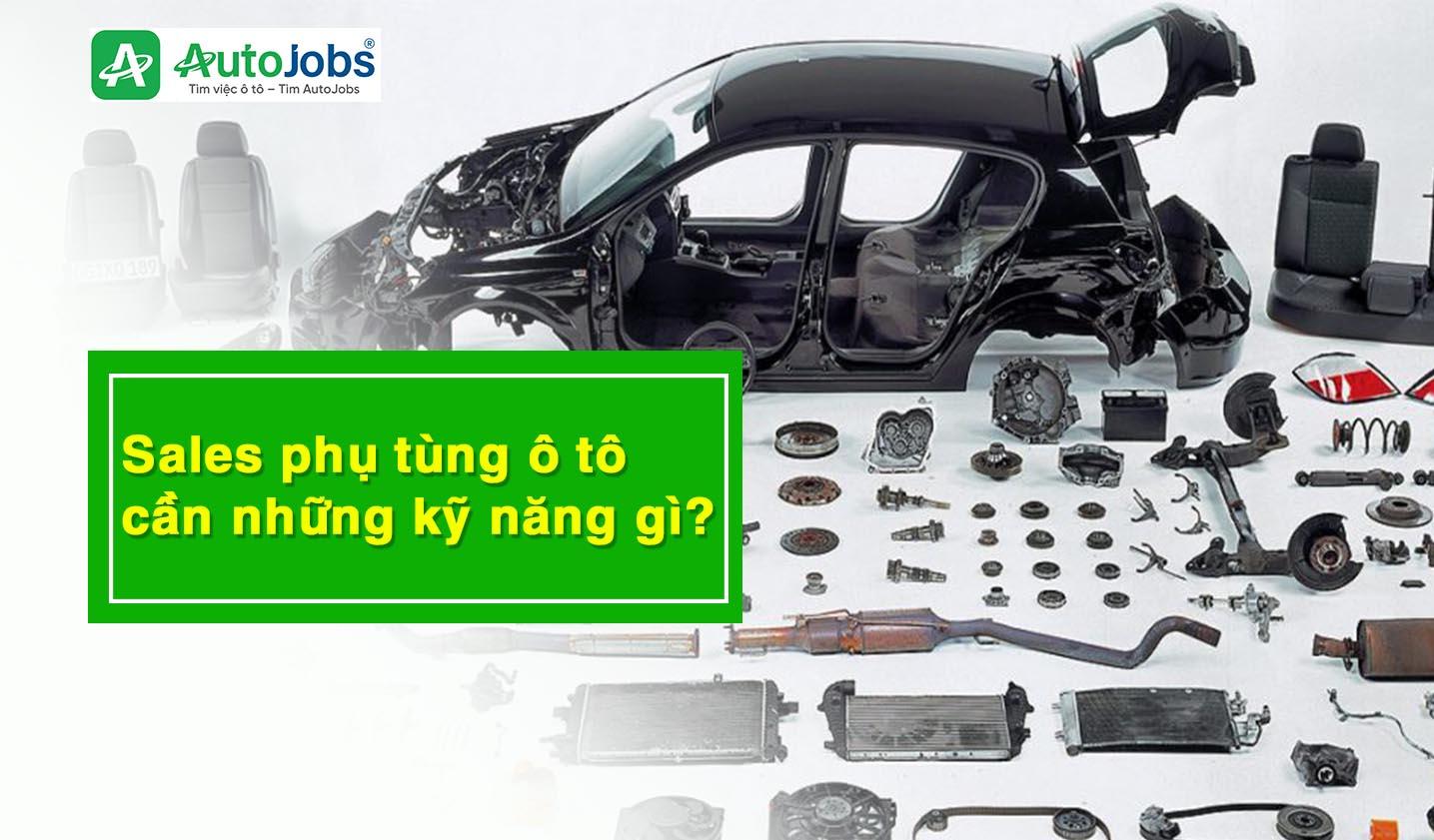 sales-phu-tung-oto-can-nhung-ky-nang-gi.jpg